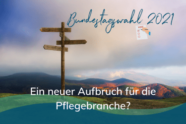Ein neuer Aufbruch für die Pflegebranche? Die Bundestagswahl 2021