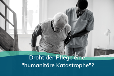 "Droht der Pflege eine ""humanitäre Katastrophe""?"